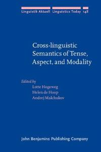 Cross-linguistic Semantics of Tense, Aspect and Modality