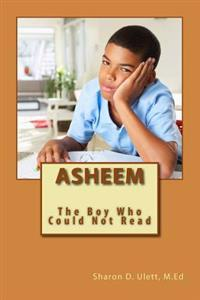 Asheem: The Boy Who Could Not Read