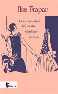 Der Erste Blick Hinter Die Coulissen. Eine Novelle