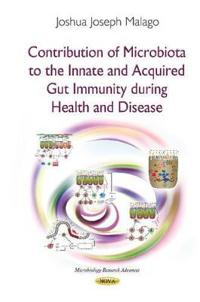 Contribution of Microbiota to the Innate and Acquired Gut Immunity During Health and Disease