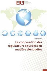 La Cooperation Des Regulateurs Boursiers En Matiere D'Enquetes