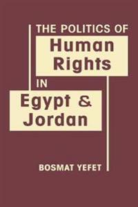 The Politics of Human Rights in Egypt and Jordan