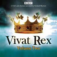 Vivat Rex: Volume 2: Landmark Drama from the BBC Radio Archive