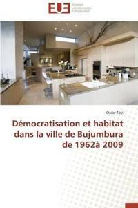 Democratisation Et Habitat Dans La Ville de Bujumbura de 1962a 2009