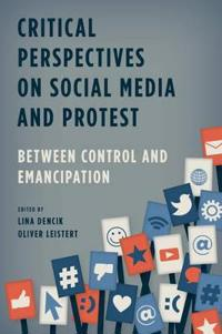 Critical Perspectives on Social Media and Protest