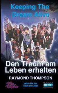 Keeping the Dream Alive - Den Traum Am Leben Erhalten, Halten Sie Den Traum Am Leben
