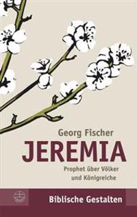 Jeremia: Prophet Uber Volker Und Konigreiche