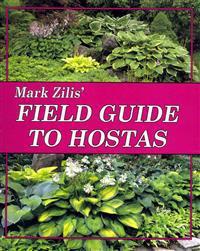 Mark Zilis' Field Guide to Hostas