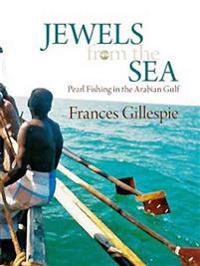 Jewels from the Sea: Pearl Fishing in the Arabian Gulf