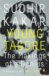 Young tagore - the makings of a genius