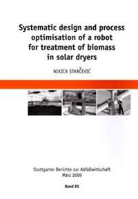 Systematic Design and Process Optimisation of a Robot for Treatment of Biomass in Solar Dryers