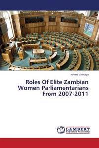 Roles of Elite Zambian Women Parliamentarians from 2007-2011
