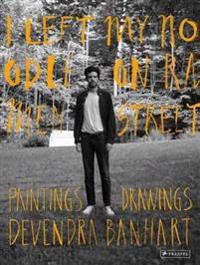 Devendra Banhart: I Left My Noodle on Ramen Street Drawings and Paintings