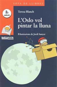 L'oslo vol pintar la lluna / The Oslo Wants to Paint the Moon
