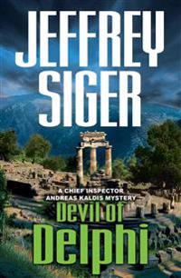Devil of Delphi: A Chief Inspector Andreas Kaldis Mystery