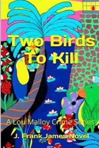 Two Birds to Kill