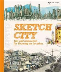 Sketch city - tips and techniques for drawing on location