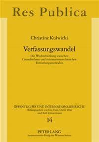 Verfassungswandel: Die Wechselwirkung Zwischen Grundrechten Und Informationstechnischen Ermittlungsmethoden