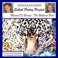 School Poetry Project - Manoel De Barros the Wetland Poet..