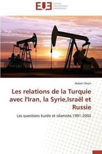 Les Relations de la Turquie Avec l'Iran, La Syrie, Isra�l Et Russie