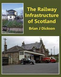 The Railway Infrastructure of Scotland