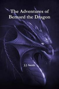 The Adventures of Bernard the Dragon