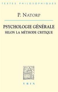 Paul Natorp: Psychologie Generale Selon La Methode Critique