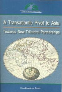 A Transatlantic Pivot to Asia