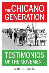 The Chicano Generation: Testimonios of the Movement