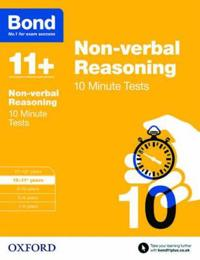 Bond 11+: non-verbal reasoning: 10 minute tests - 10-11+ years