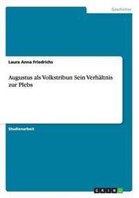Augustus ALS Volkstribun Sein Verh Ltnis