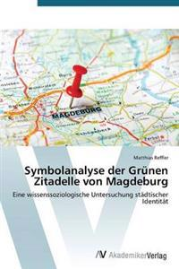 Symbolanalyse Der Grunen Zitadelle Von Magdeburg