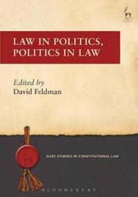 Law in Politics, Politics in Law