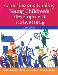 Assessing and Guiding Young Children's Development and Learning with Enhanced Pearson Etext -- Access Card Package