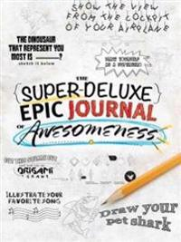 The Super-Deluxe, Epic Journal of Awesomeness