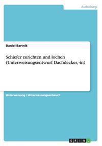 Schiefer Zurichten Und Lochen (Unterweisungsentwurf Dachdecker