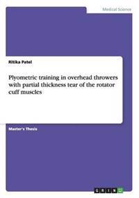 Plyometric Training in Overhead Throwers with Partial Thickness Tear of the Rotator Cuff Muscles