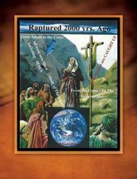 Raptured 2000 Years Ago