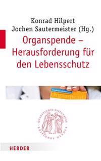 Organspende - Herausforderung für den Lebensschutz