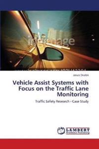 Vehicle Assist Systems with Focus on the Traffic Lane Monitoring
