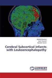 Cerebral Subcortical Infarcts with Leukoencephalopathy