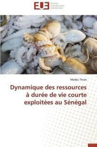 Dynamique Des Ressources � Dur�e de Vie Courte Exploit�es Au S�n�gal