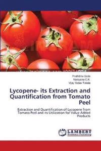 Lycopene- Its Extraction and Quantification from Tomato Peel