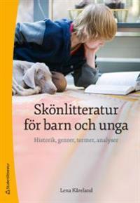 Skönlitteratur för barn och unga - Historik, genrer, termer, analyser