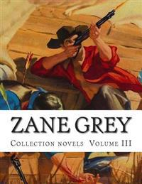 Zane Grey, Collection Novels Volume III