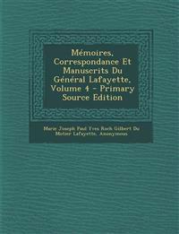 Mémoires, Correspondance Et Manuscrits Du Général Lafayette, Volume 4 - Primary Source Edition