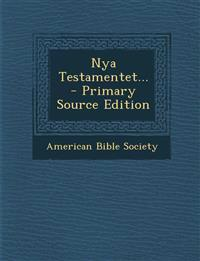 Nya Testamentet... - Primary Source Edition