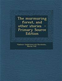 The murmuring forest, and other stories