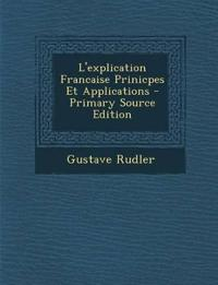 L'explication Francaise Prinicpes Et Applications