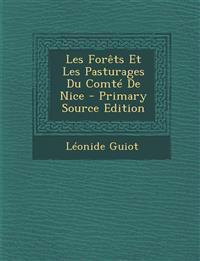 Les Forets Et Les Pasturages Du Comte de Nice - Primary Source Edition